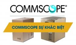 Cáp mạng COMMSCOPE sự khác biệt tạo nên một thương hiệu